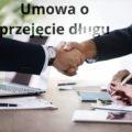 Umowa o przejęcie długu - wzór z omówieniem